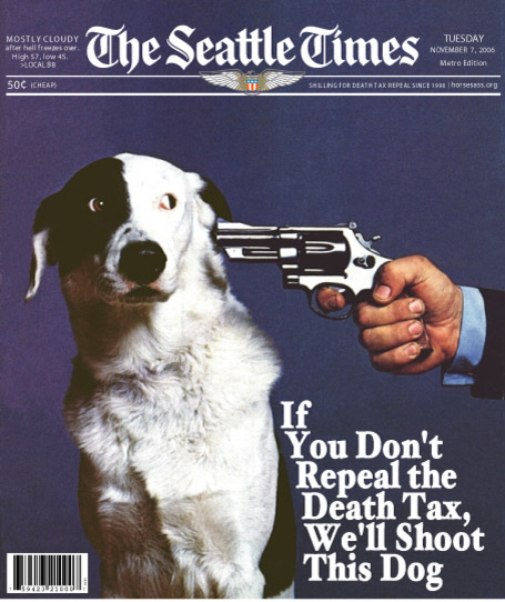 Repeal the death tax or we'll kill this dog